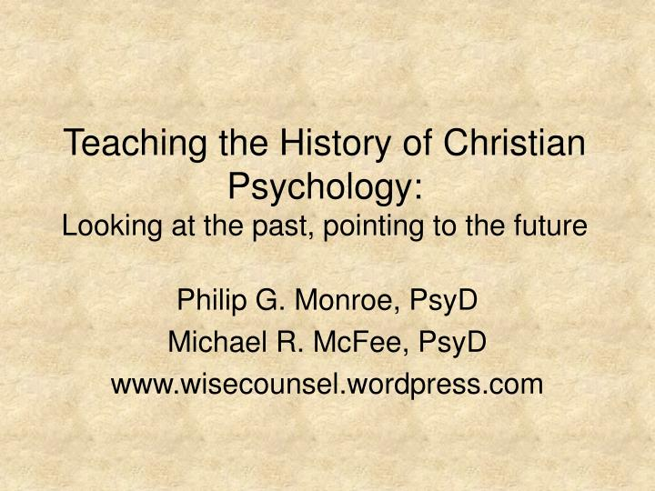 Teaching the history of christian psychology looking at the past pointing to the future