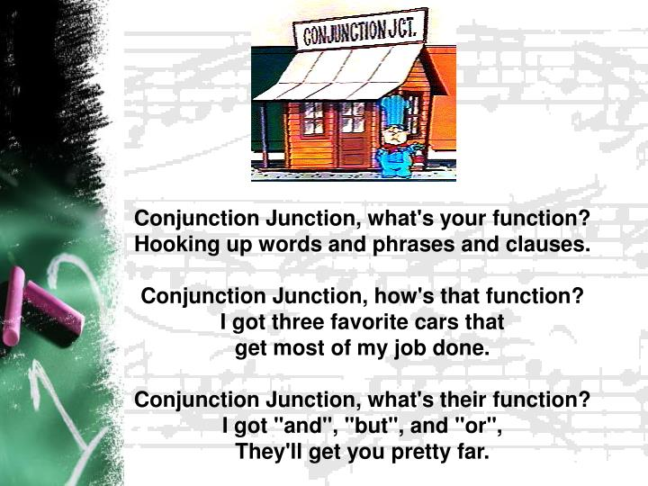 Conjunction Junction, what's your function?