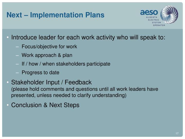 Next – Implementation Plans