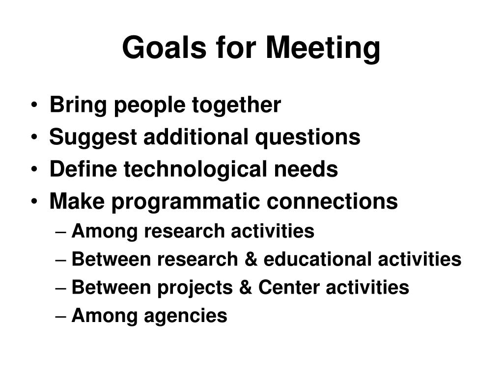 Goals for Meeting