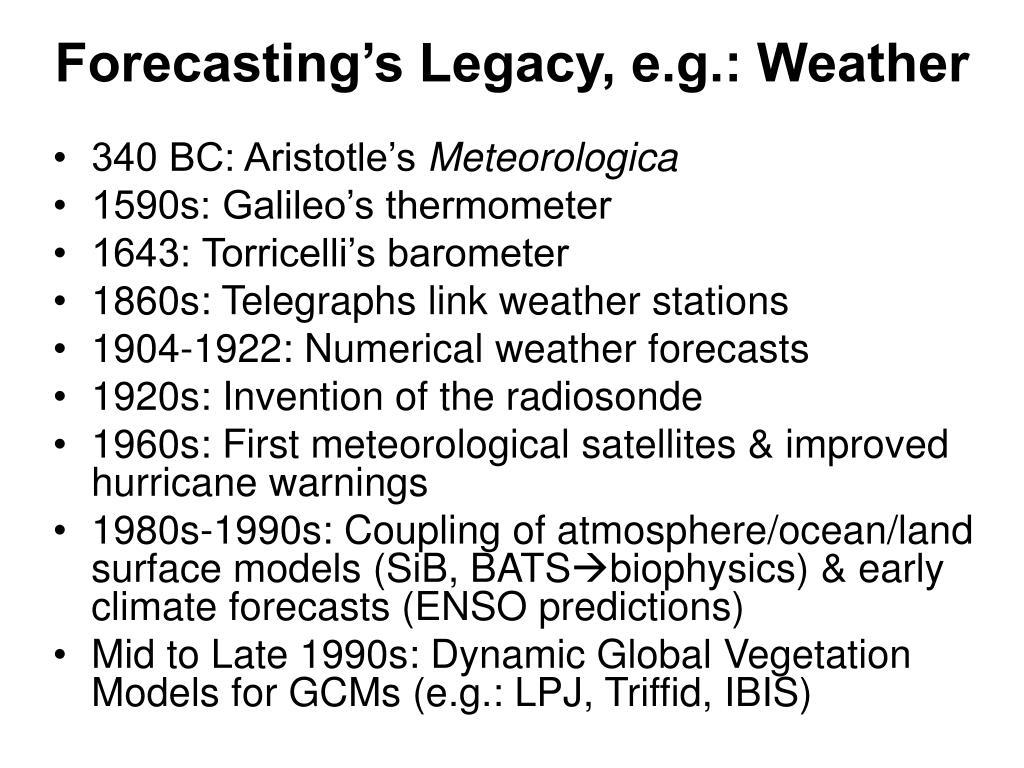 Forecasting's Legacy, e.g.: Weather