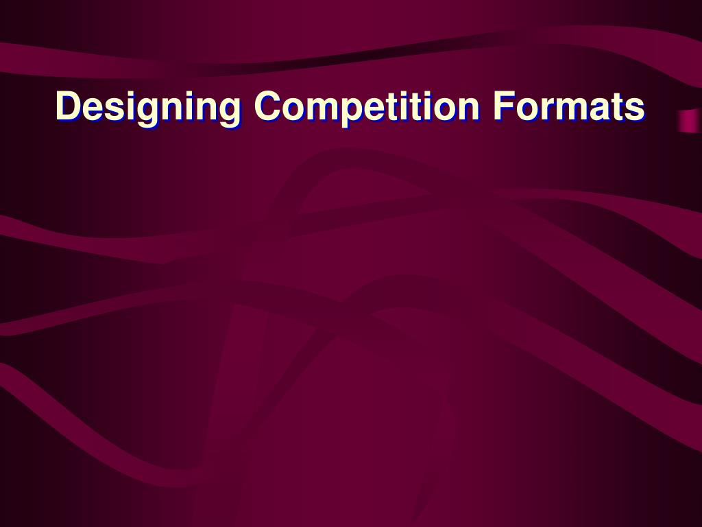 Designing Competition Formats
