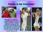 tennis is for everyone