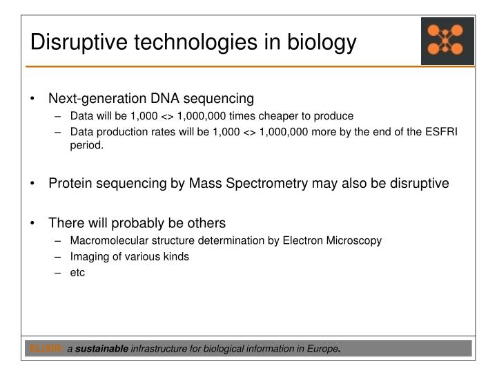 Disruptive technologies in biology