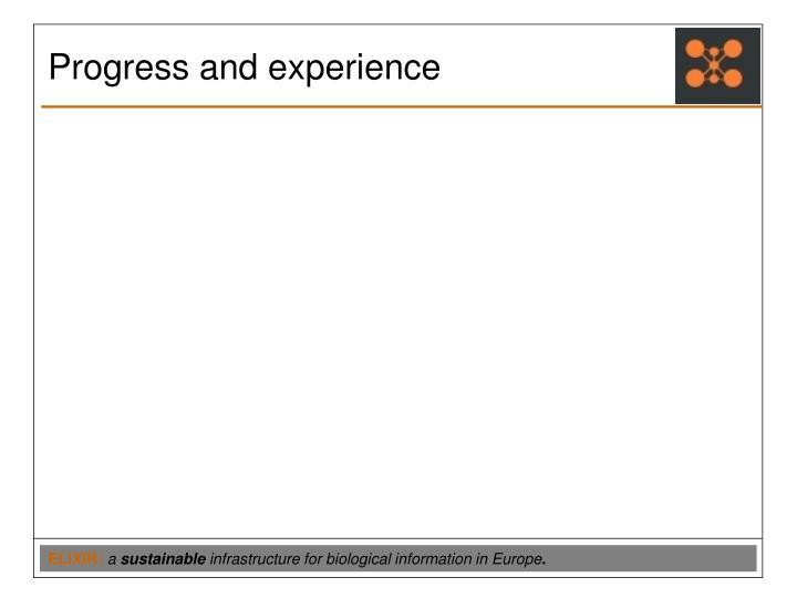 Progress and experience