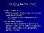 changing trends cont