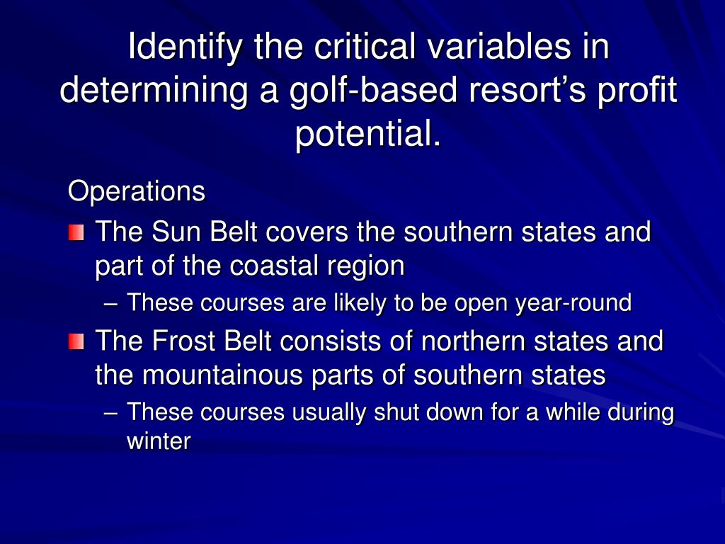 Identify the critical variables in determining a golf-based resort's profit potential.