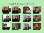 past future of ehdi