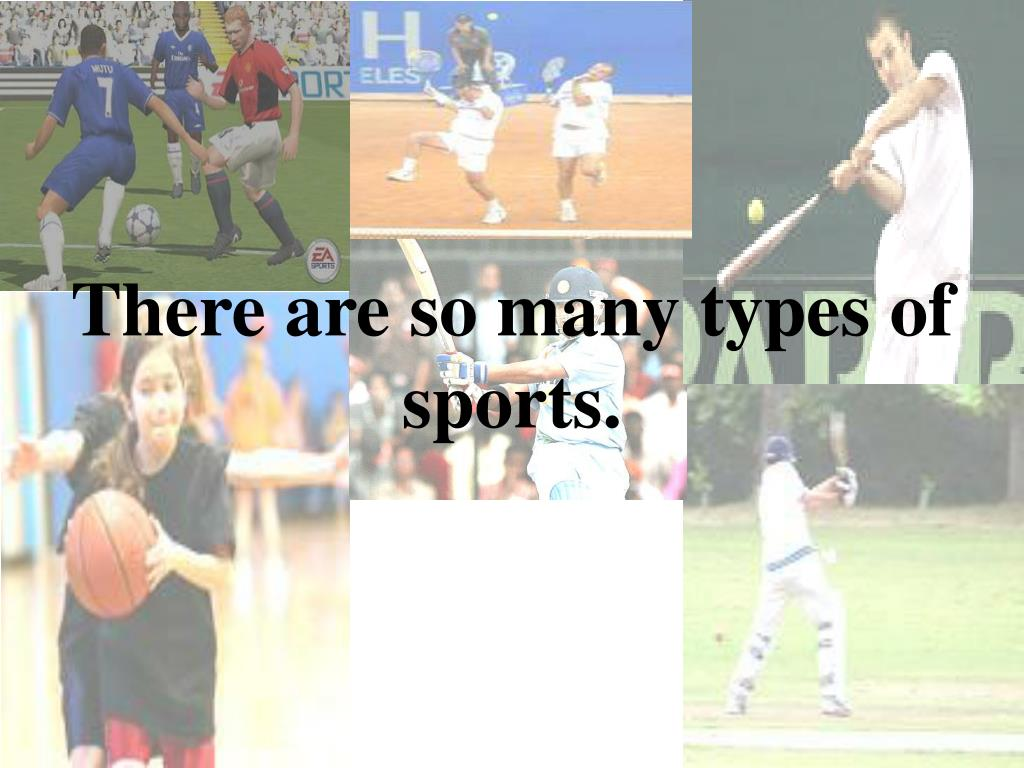 There are so many types of sports.