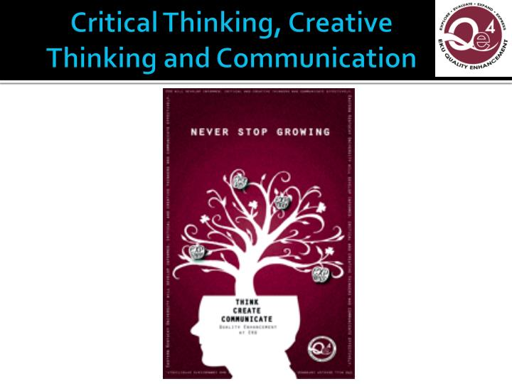 critical and creative thinking presentation Creative thinking for senior leaders apply creative and critical thinking skills to  2 the academic year4 through a presentation.