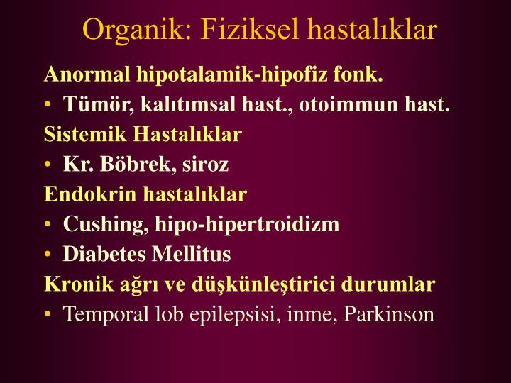 Organik: Fiziksel hastalıklar