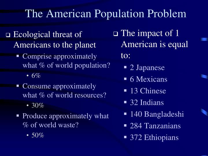 Ecological threat of Americans to the planet