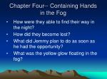 chapter four containing hands in the fog