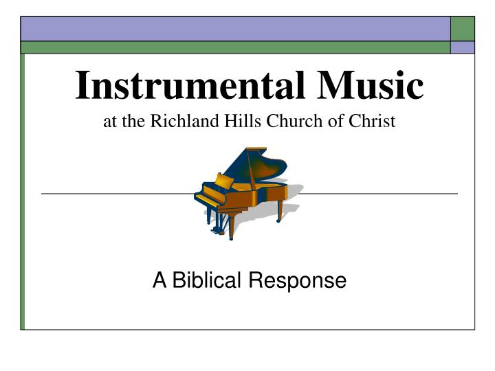 Instrumental music at the richland hills church of christ