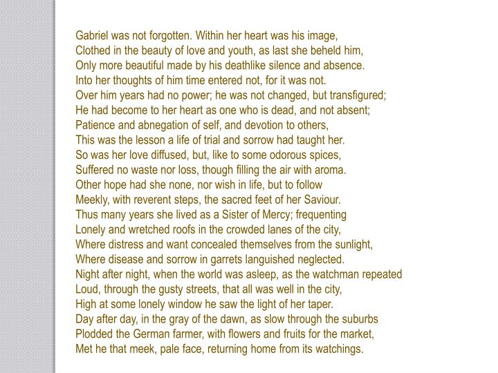 Gabriel was not forgotten. Within her heart was his image,