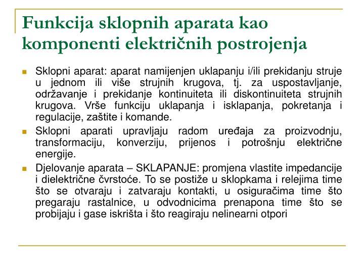 Funkcija sklopnih aparata kao komponenti elektri nih postrojenja