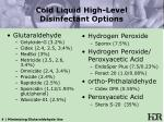 cold liquid high level disinfectant options