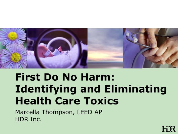 First do no harm identifying and eliminating health care toxics
