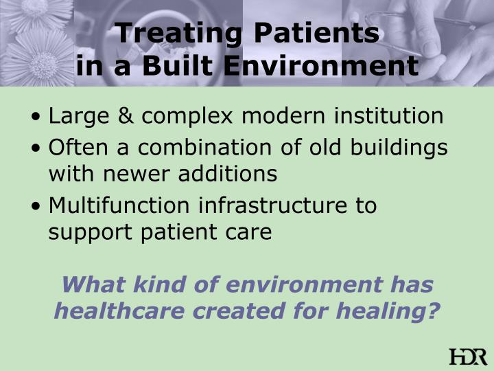 Treating patients in a built environment