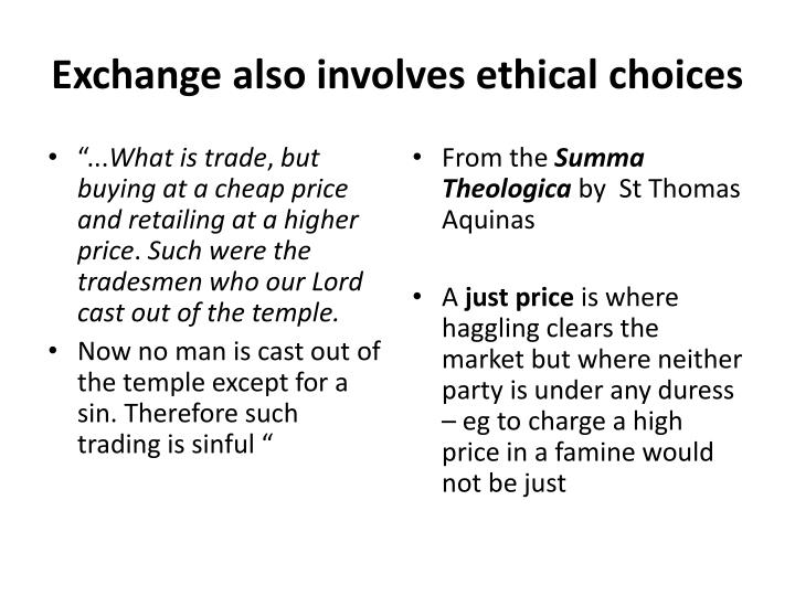 Exchange also involves ethical choices