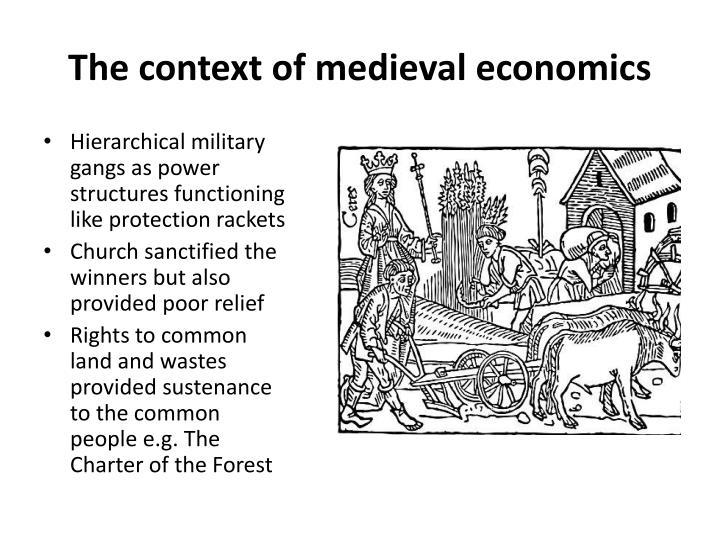 The context of medieval economics
