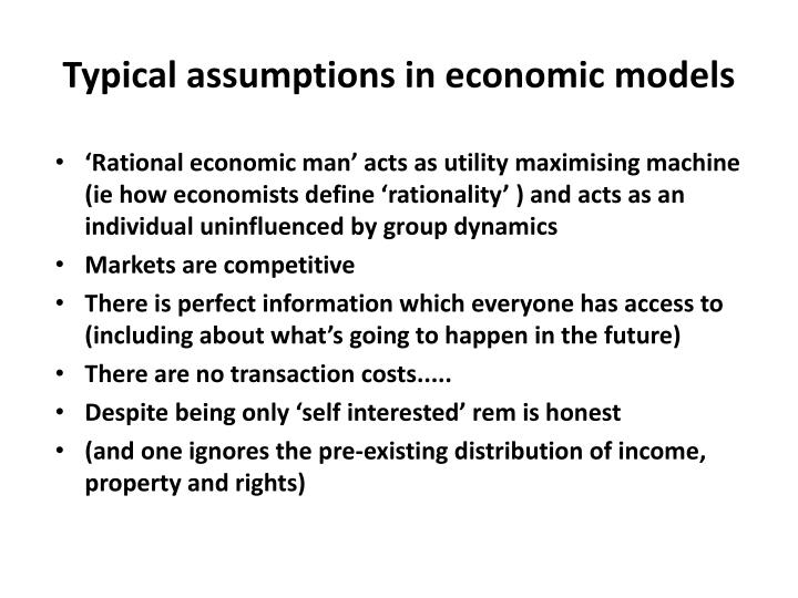 Typical assumptions in economic models