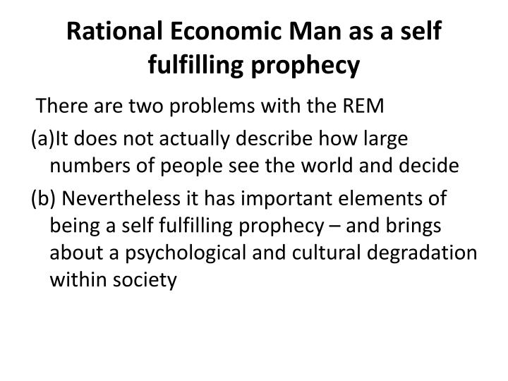 Rational Economic Man as a self fulfilling prophecy