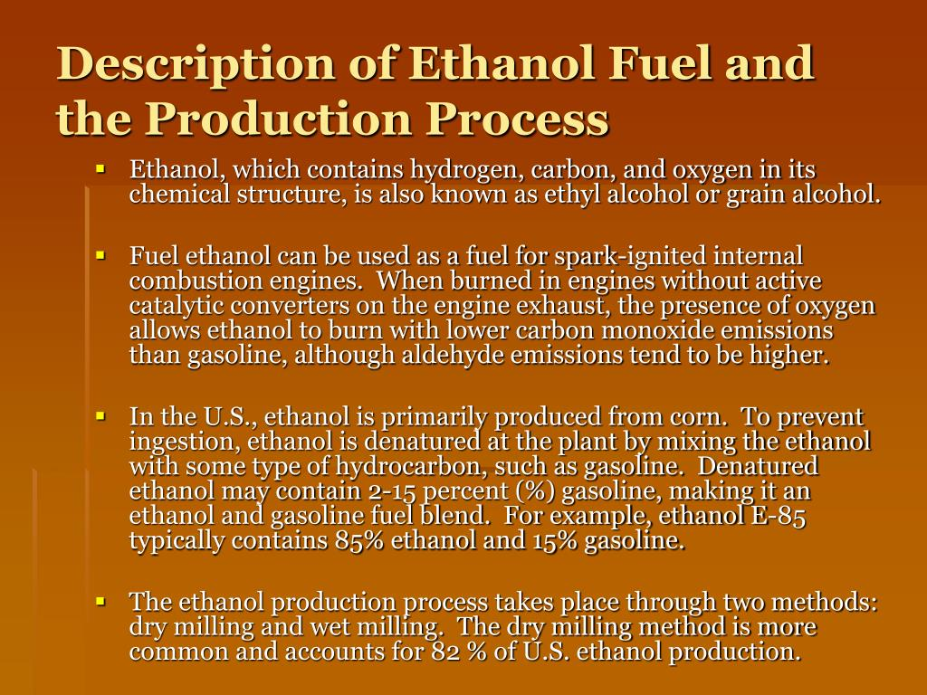 Description of Ethanol Fuel and the Production Process