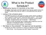 what is the product schedule
