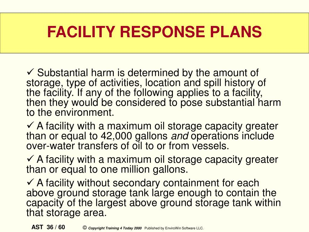 Substantial harm is determined by the amount of storage, type of activities, location and spill history of the facility. If any of the following applies to a facility, then they would be considered to pose substantial harm to the environment.
