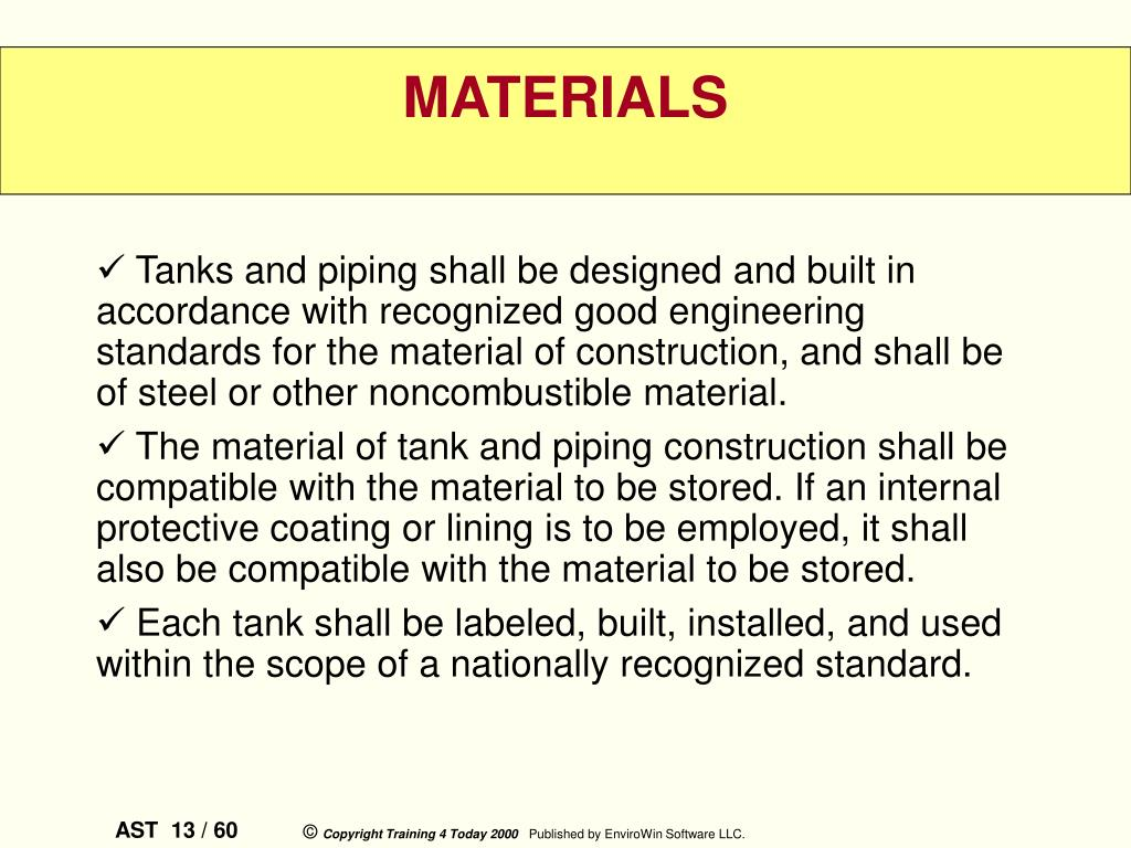 Tanks and piping shall be designed and built in accordance with recognized good engineering standards for the material of construction, and shall be of steel or other noncombustible material.