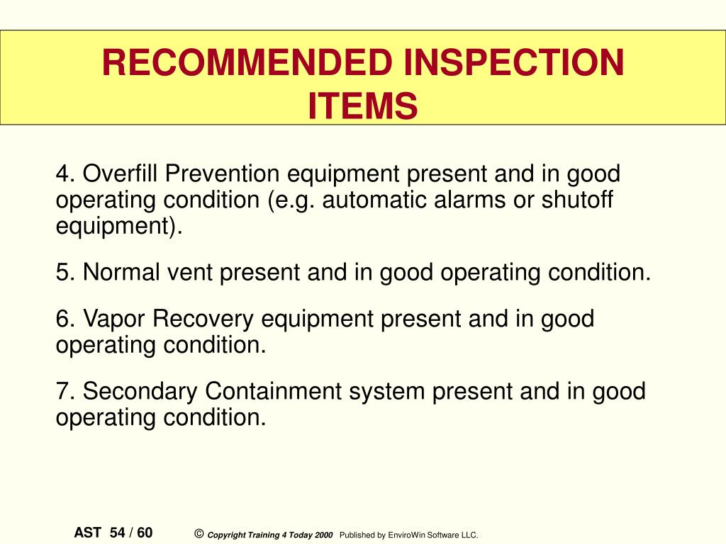 4. Overfill Prevention equipment present and in good operating condition (e.g. automatic alarms or shutoff equipment).