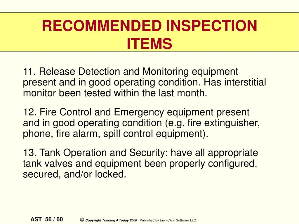 11. Release Detection and Monitoring equipment present and in good operating condition. Has interstitial monitor been tested within the last month.