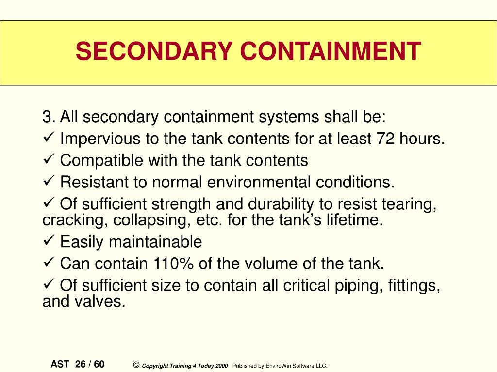 3. All secondary containment systems shall be:
