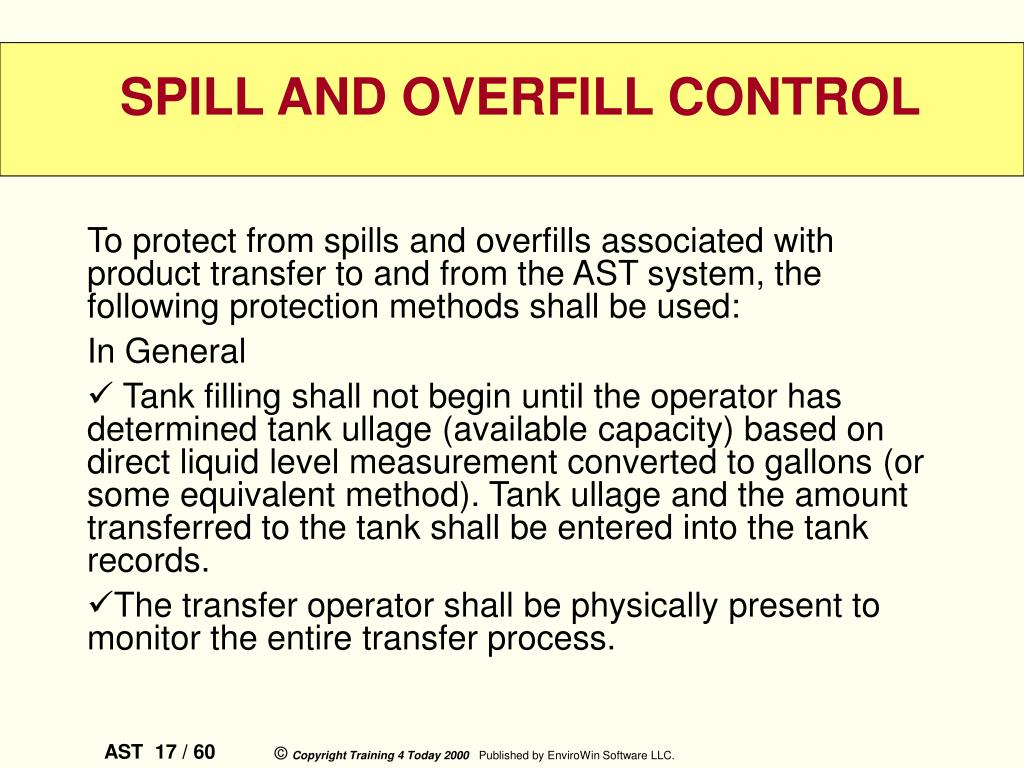 To protect from spills and overfills associated with product transfer to and from the AST system, the following protection methods shall be used: