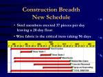 construction breadth new schedule