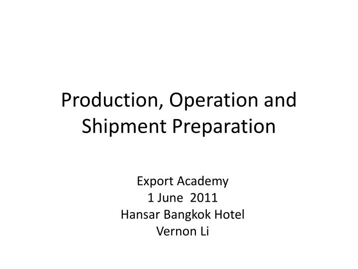 production operation and shipment preparation n.