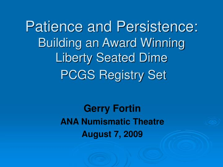 patience and persistence building an award winning liberty seated dime pcgs registry set n.