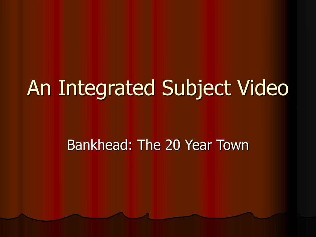 An Integrated Subject Video