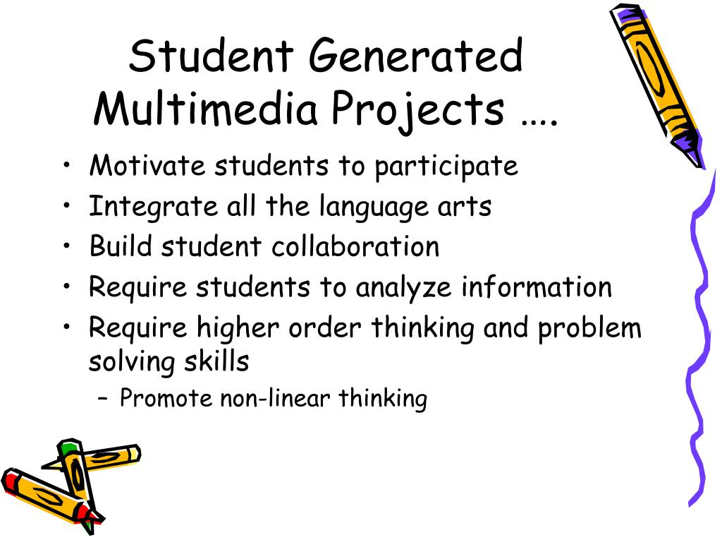 Student Generated Multimedia Projects ….