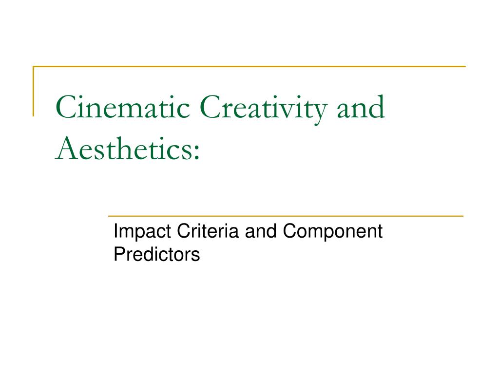 Cinematic Creativity and Aesthetics: