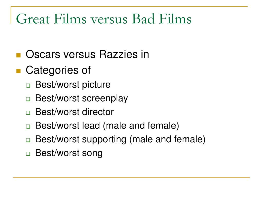 Great Films versus Bad Films