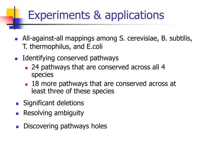 Experiments & applications