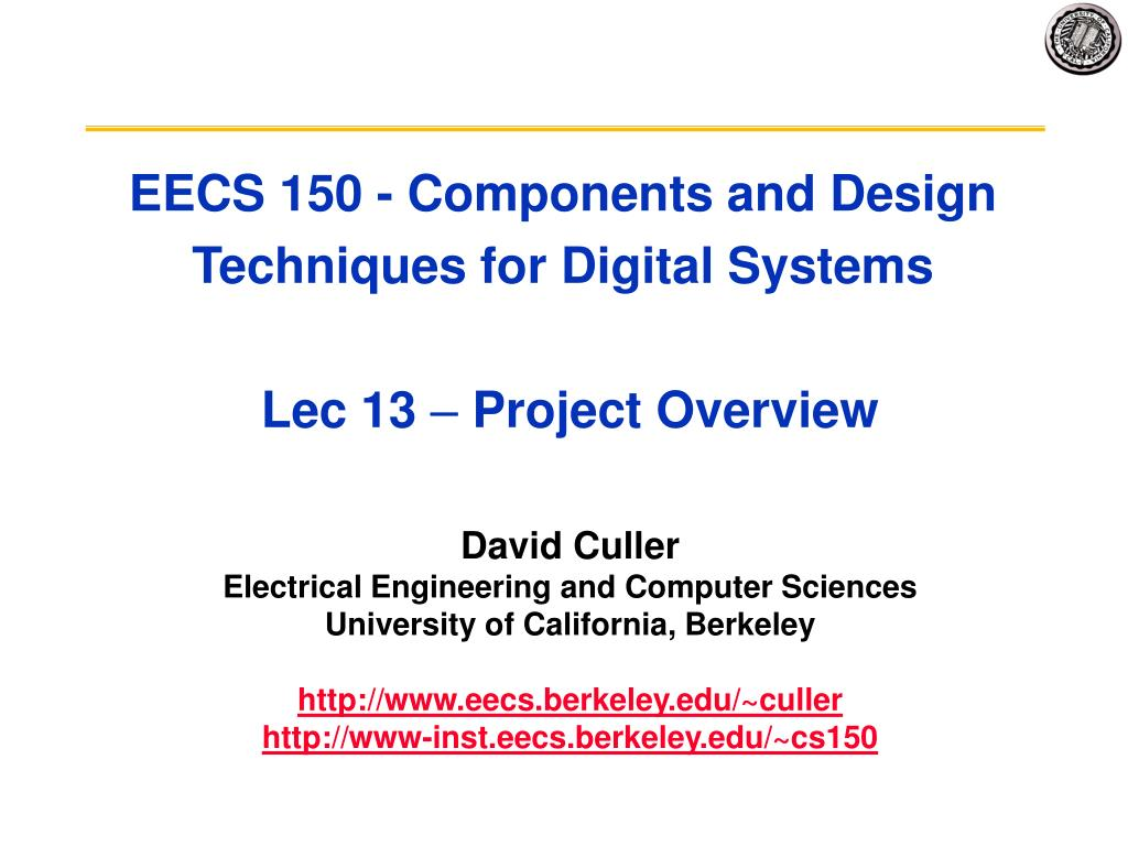 eecs 150 components and design techniques for digital systems lec 13 project overview l.