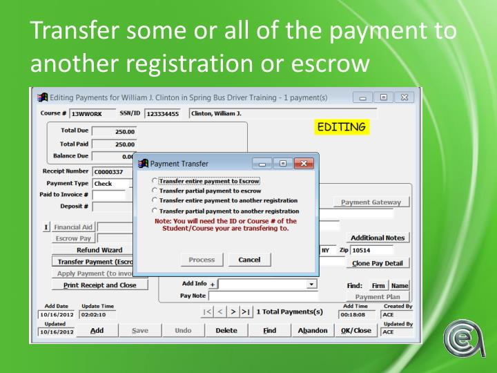 Transfer some or all of the payment to another registration or escrow