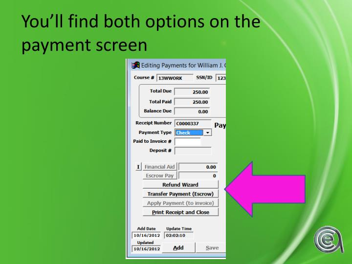 You'll find both options on the payment screen