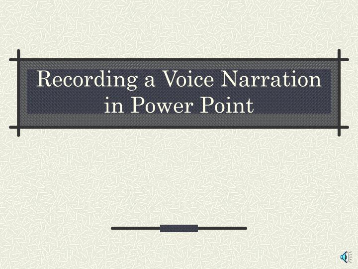 recording a voice narration in power point n.