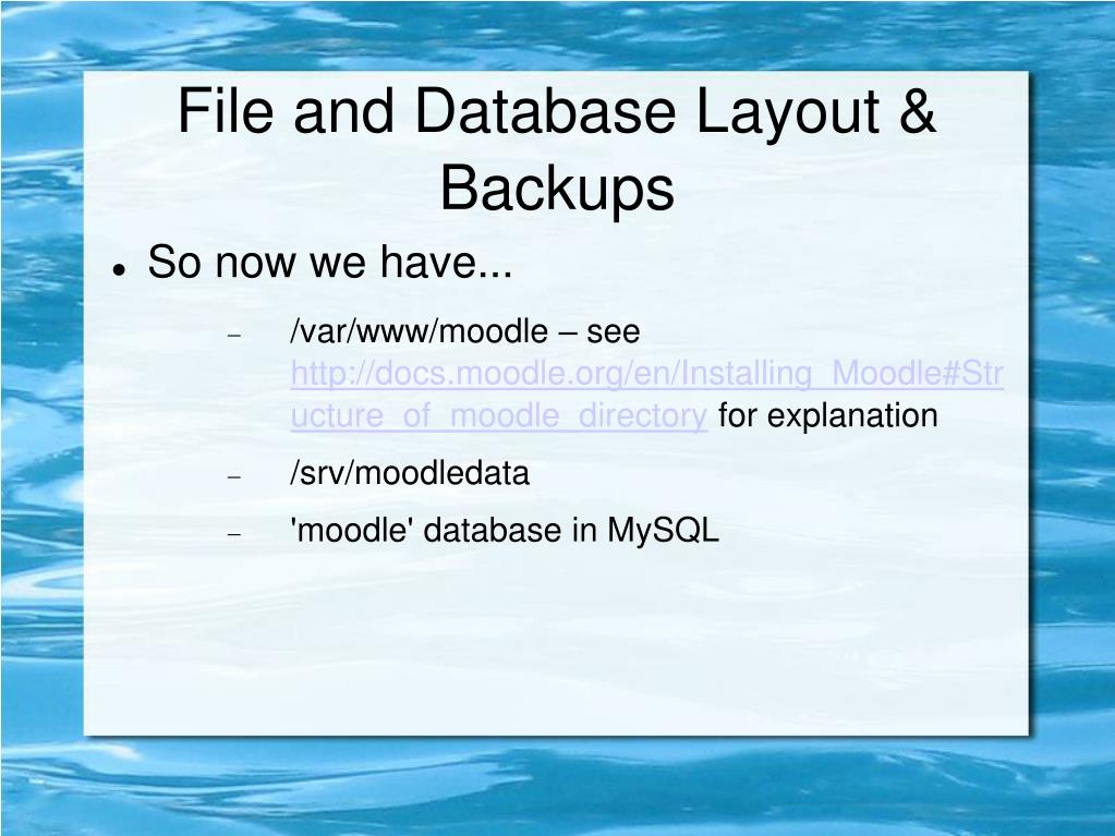 File and Database Layout & Backups