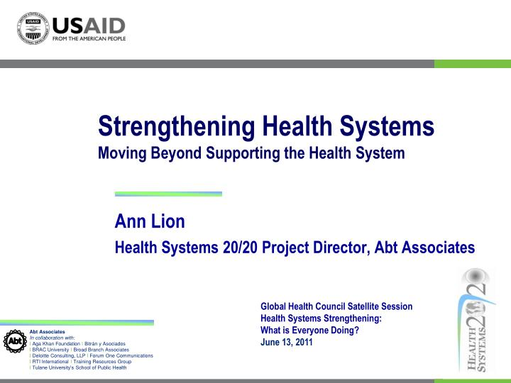 Strengthening health systems moving beyond supporting the health system