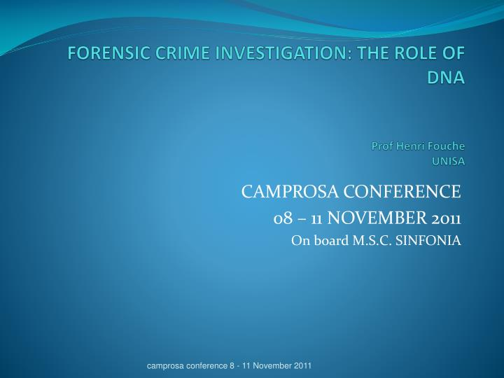 forensic crime investigation the role of dna prof henri fouche unisa n.